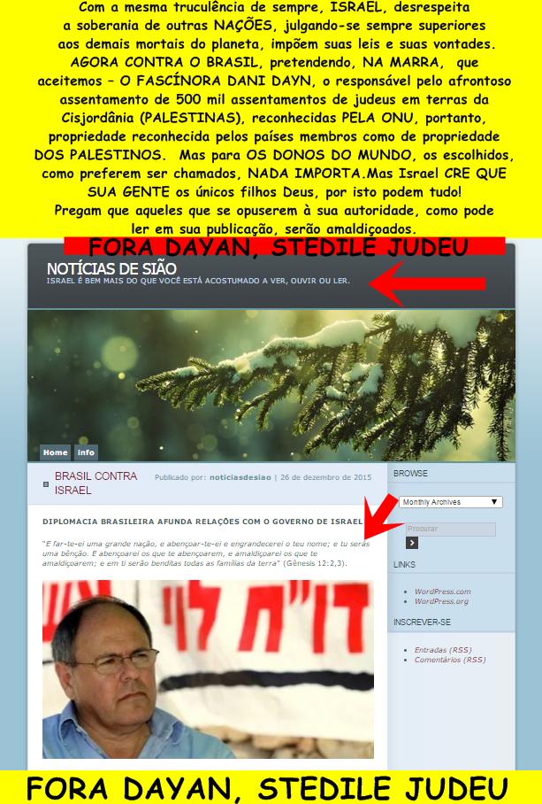 ISRAEL, VOCÊS NÃO SÃO SUPERIORES A NINGUEM! RESPEITEM NOSSA SOBERANIA. LEVE SEU CANGACEIRO DAYN EMBORA